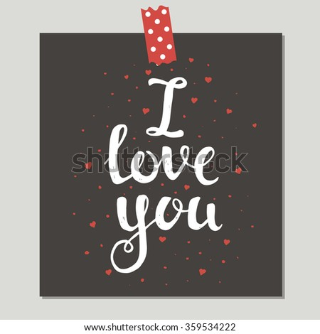 I Love You. Hand Drawn Cute Card With Love Design. Perfect for valentines day, birthday, save the date invitation. - stock vector