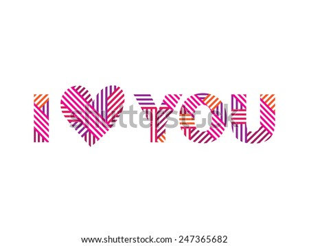 I love you. Happy Valentines Day. Abstract heart. Wedding, Mother's Day, birthday. Postcard. Congratulation. Vector illustration. - stock vector