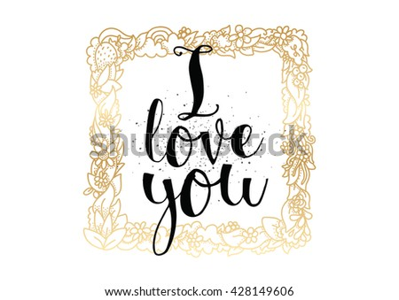 I love you romantic inscription. Greeting card with calligraphy. Hand drawn lettering. Typography for banner, poster, invitation or clothing design. Vector quote. I love you I love you I love you - stock vector
