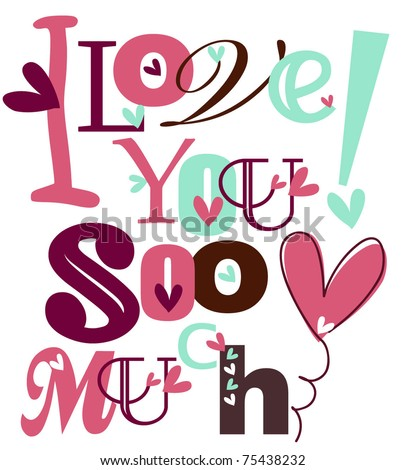 I love you so much - stock vector