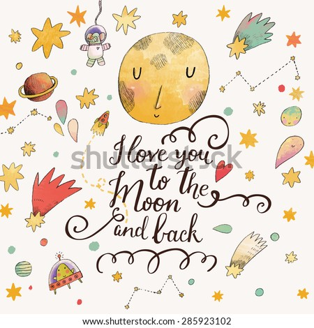 I love you to the moon and back. Awesome romantic card with lovely planets, moon, comic astronauts, spaceships, starts and comets - stock vector