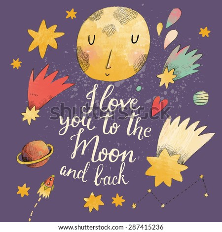 I love you to the moon and back. Awesome romantic card with lovely planets, moon, spaceship, starts and comets - stock vector
