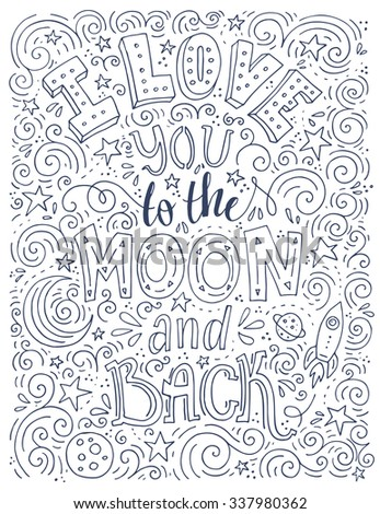 I Love You To The Moon And Back - hand drawn illustration for postcard, save the date card, romantic housewarming poster with swirls and swashes. Typographical poster. Vector art.  - stock vector
