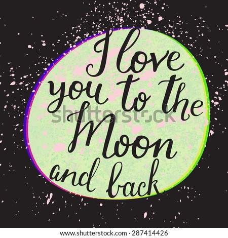 I love you to the moon and back. Lovely romantic card with night sky in vector. Cute bright moon and stars in vector - stock vector