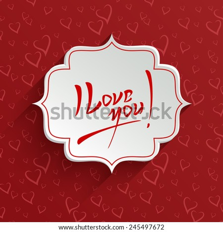 I Love You - Valentines Day Hand lettering Greeting Card on 3d Banner with Shadow over Seamless Pattern with Stylized Hearts. Typographical Vector Background - stock vector