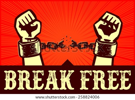 I want to break free! Hands with clenched fists breaking bonds or fetters, cast off the chains around the wrists, throw off the shackles, free your mind - stock vector