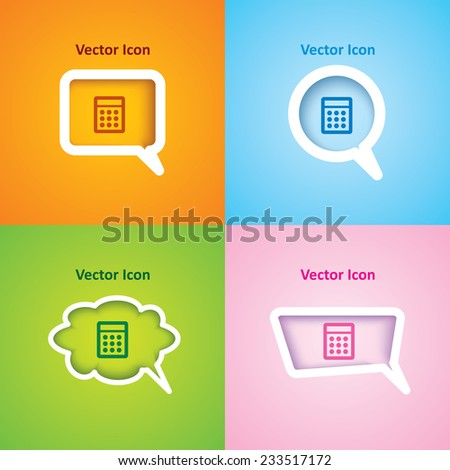 icon of calculator on four kinds of speech bubble with four different color beautiful background. Eps-10. - stock vector