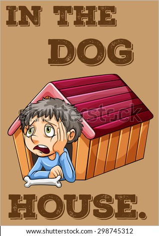 Idiom illustration of in the dog house with - stock vector