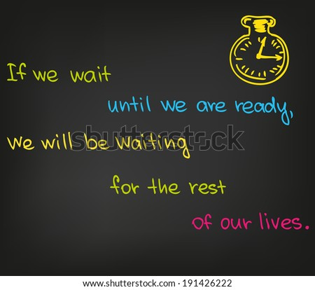 If we wait until we are ready - stock vector