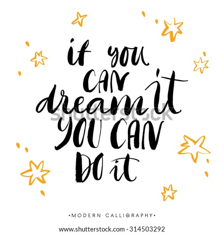 If you can dream it, you can do it. Modern brush calligraphy. Handwritten ink lettering. Hand drawn design elements. - stock vector