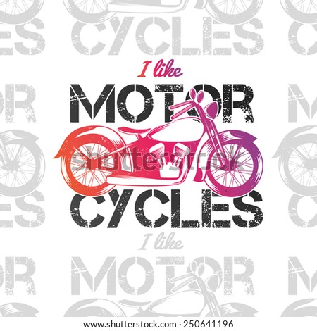 illustration I like motorcycles, vector template for design t-shirts, graphic - stock vector