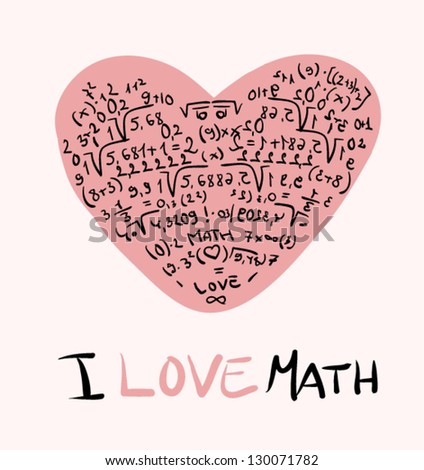 Illustration of equations and formulas with i love math text - stock vector