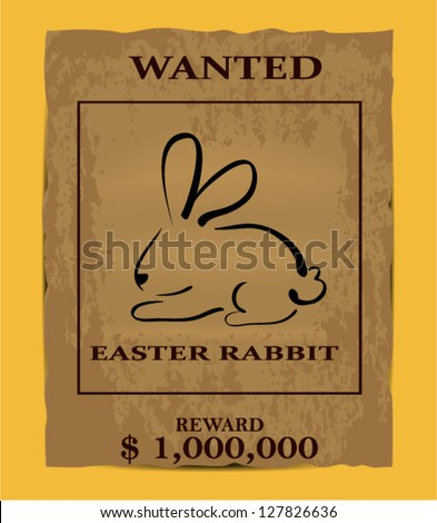 Illustration of old wanted poster with easter rabbit symbol - stock vector