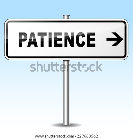 illustration of patience sign on sky background - stock vector