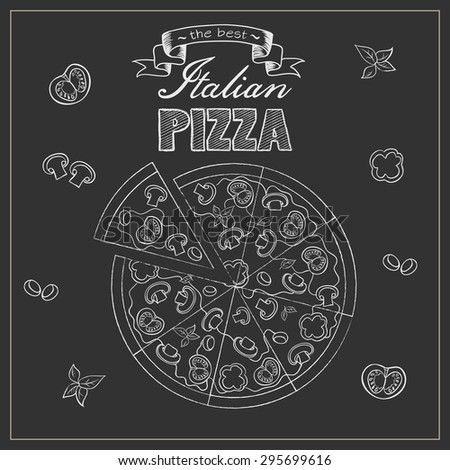 Illustration of tasty pizza. Italian pizza poster on black chalkboard. Poster with pizza and a slice of pizza with the inscription Italian pizza stylized drawing with chalk on the blackboard. - stock vector
