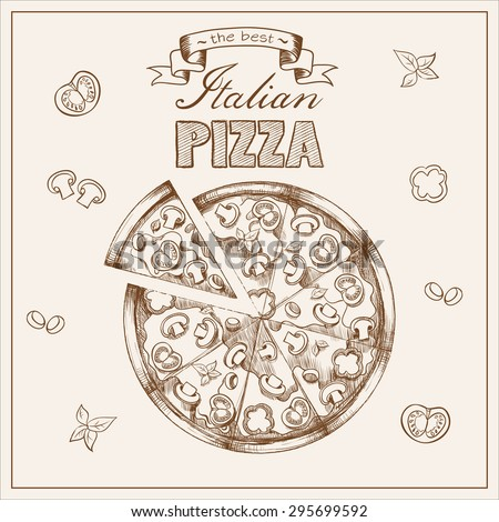 Illustration of tasty pizza. Italian pizza set. Poster with hand drawn pizza and a slice of pizza with the inscription Italian pizza stylized with tomato, mushrooms, sausage, peppers, olives, cheese. - stock vector