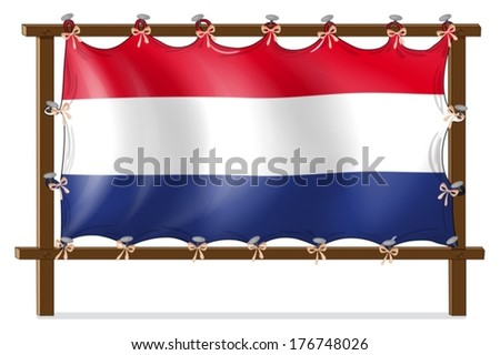 Illustration of the flag of Netherlands attached to the wooden frame on a white background
