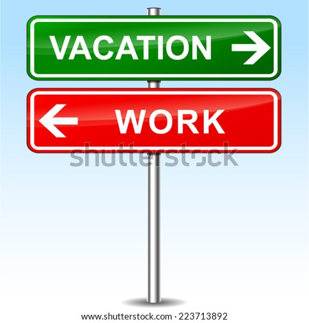 Illustration of vacation and work directional sign - stock vector