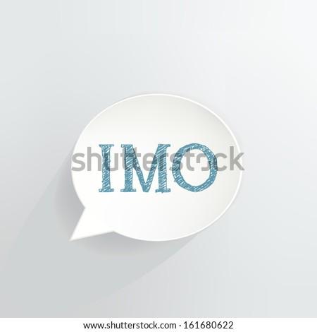 IMO Speech Bubble - stock vector