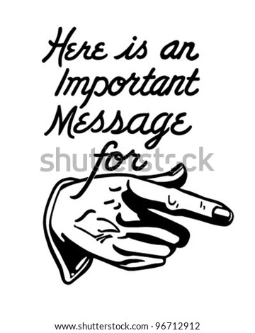 Important Message - Pointing Hand - Retro Clipart Illustration - stock vector