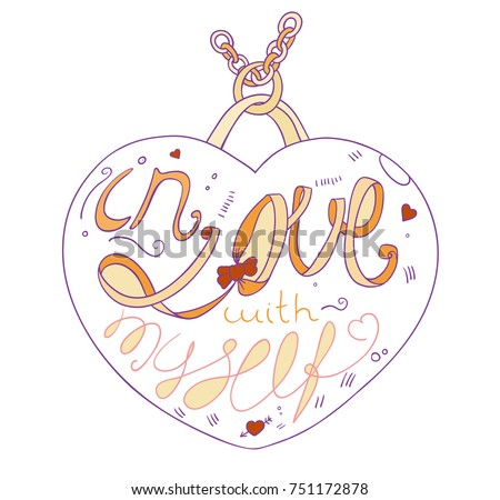 In Love With Myself Introvert Motivation Quote Lettering Heart On Chain  Medallion Poster. Vector Hand