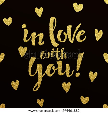 In love with you - gold glittering lettering design on black background with hearts pattern - stock vector