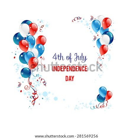 Independence day background with balloons. Holiday patriotic card for Independence day, Memorial day, Veterans day, Presidents day and so on. - stock vector