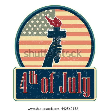 Independence day emblem July fourth vector July fourth illustration July fourth day July fourth sign July fourth poster July fourth element July fourth liberty July fourth torch July fourth liberty  - stock vector