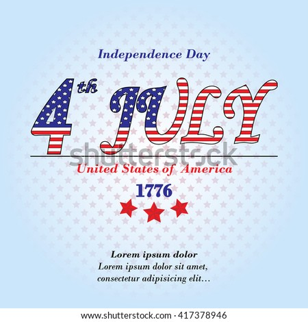 Independence Day. independence day 4 th july. Independence Day card. Independence Day vector. Independence Day flayer. Independence Day illustration. Independence Day vector. Independence Day eps10. - stock vector