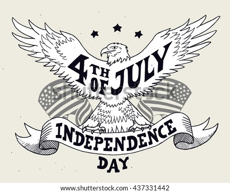 Independence day of the United States, 4th of July. Hand-drawn greeting card on sketch of eagle. Vintage typography illustration for t-shirt, apparel and print