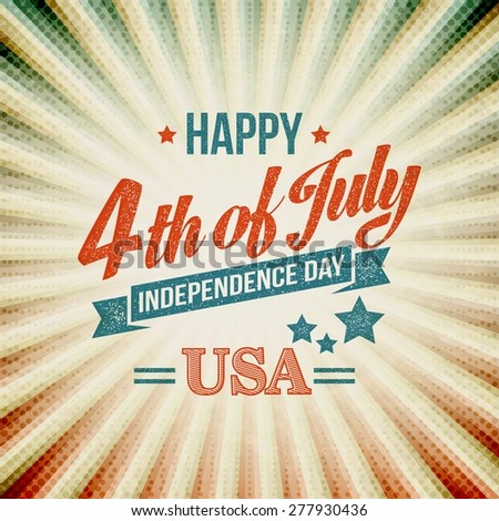 Independence Day typography card. Vector illustration EPS 10. - stock vector