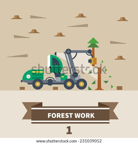 Industrial landscape. Forest work. Machinery for deforestation. Vector flat illustration - stock vector