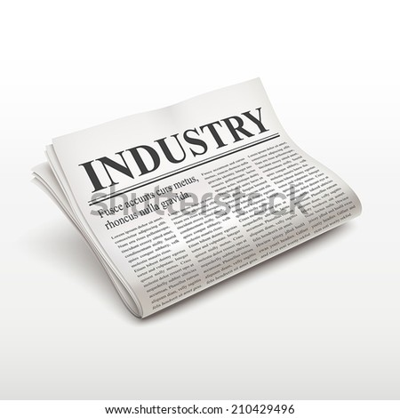 industry word on newspaper over white background