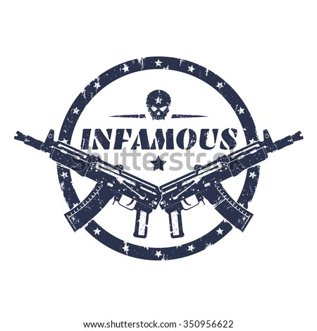 infamous, round grunge print, emblem with automatic guns and skull, vector illustration - stock vector