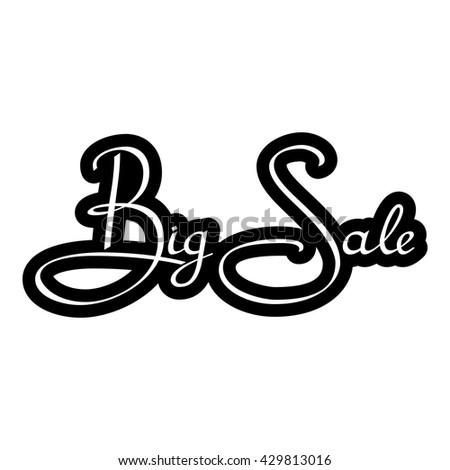 Inscription big sale on a white background. Black inscription. Vector illustration. Isolated on with background.