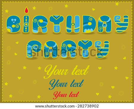 Inscription Birthday Party. Funny blue and yellow Letters. Vector Illustration - stock vector