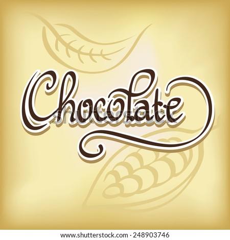 inscription chocolate - calligraphic text - stock vector