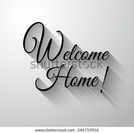 "Inspirational and Motivational Typo ""Welcome Home"" for you Classsic or Vintage posters. - stock vector"