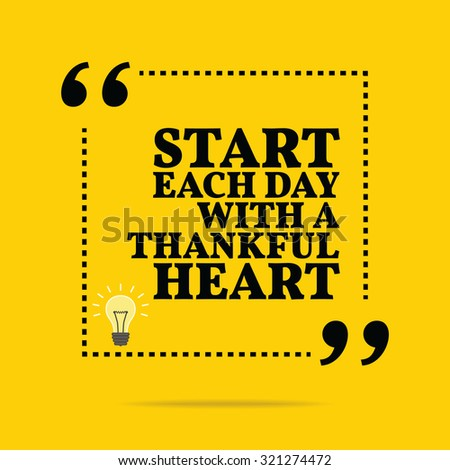 Inspirational Motivational Quote. Start Each Day With A Thankful Heart.  Vector Simple Design.
