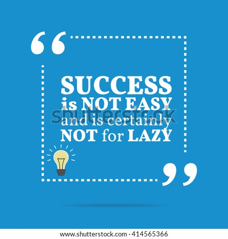 Inspirational motivational quote. Success is not easy and is certainly not for lazy. Motivation quote poster, Inspiration words, Motivate quote image, Inspire quote design, Inspire vector, saying - stock vector