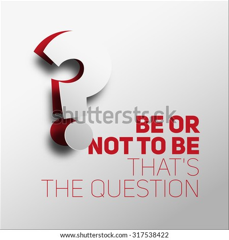 Inspirational motivational quote. To be or not to be question. Simple trendy design - stock vector