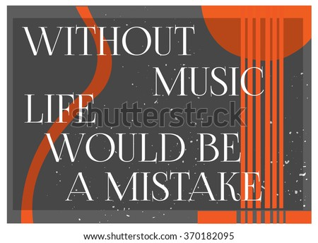 Inspirational Quotes About Music And Life Fascinating Inspirational Quote Without Music Life Would Stock Vector