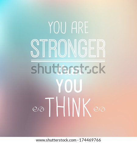 Inspirational Typographic Quote - You Are Stronger - stock vector