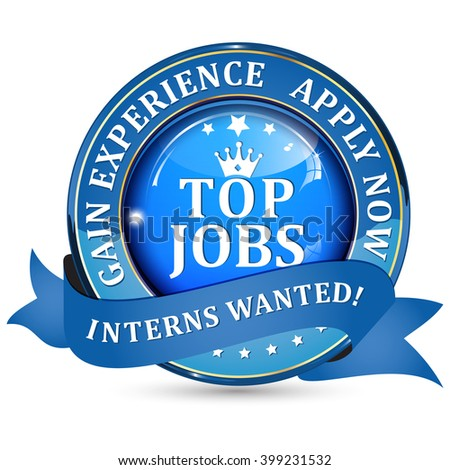 Interns wanted. Gain Experience. Apply Now. Top Jobs blue ribbon. - stock vector