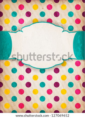 Invitation, anniversary card with label for your personalized text colorful polka dot background pattern, faint stripes and grunge elements for an aged retro feeling. - stock vector