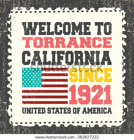 """Invitation card with text """"Welcome to Torrance, California. Since 1921"""" with american flag on grunge postage stump. Retro card. Typography design. vector illustration - stock vector"""