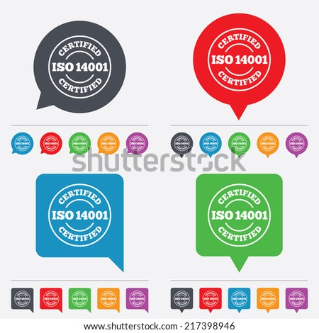 ISO 14001 certified sign icon. Certification stamp. Speech bubbles information icons. 24 colored buttons. Vector - stock vector