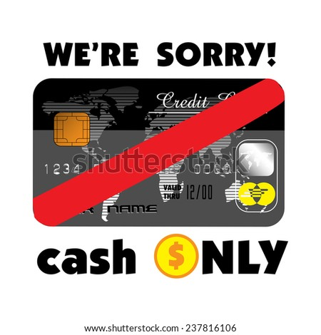 Isolated credit card with the text we are sorry, cash only written with black letters - stock vector