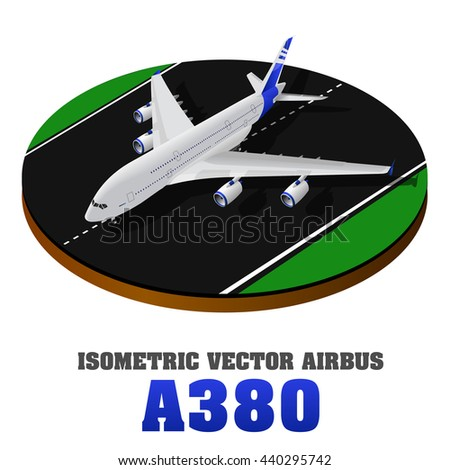 Isometric airplane.Top view. Vector illustration. Airplane landing or taking off of runway. Airplane A 380 model. Picture of civilian plane standing on landing strip, flat style illustration.  - stock vector