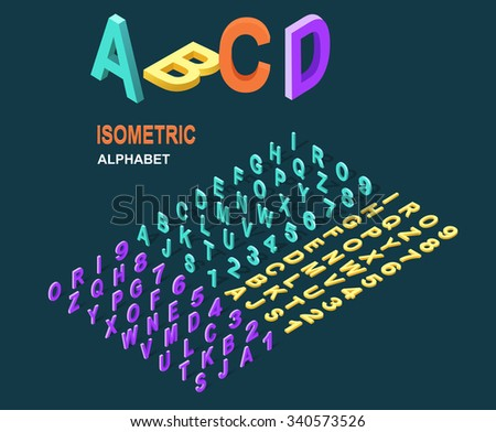 Isometric design style alphabet. Letter and 3d alphabet, alphabet letters, font and numbers, kids alphabet, abc and typography, type geometric text, typographic lettering illustration - stock vector